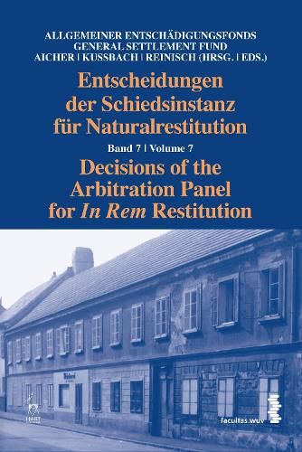 Decisions of the Arbitration Panel for In Rem Restitution, Volume 7 - Decisions of the Arbitration Panel for In Rem Restitution (Hardback)