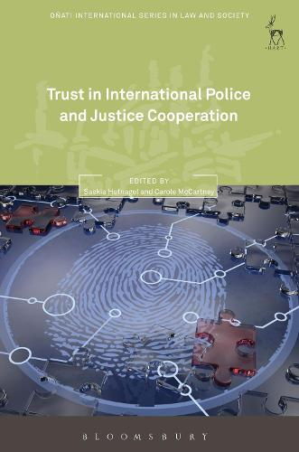 Trust in International Police and Justice Cooperation - Onati International Series in Law and Society (Hardback)