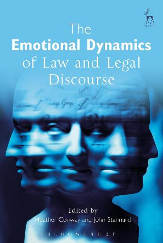 The Emotional Dynamics of Law and Legal Discourse (Hardback)