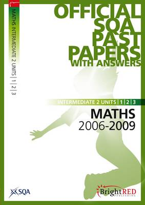 Maths Units 1,2 and 3 Intermediate 2 SQA Past Papers 2009 (Paperback)