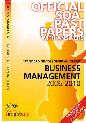 Business Management Standard Grade (G/C) SQA Past Papers 2010 - SQA Past Papers (Paperback)