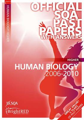 Human Biology Higher SQA Past Papers 2010 - SQA Past Papers (Paperback)