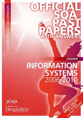 Information Systems Higher SQA Past Papers 2010 - SQA Past Papers (Paperback)