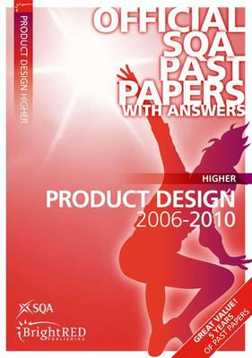 Product Design Higher SQA Past Papers 2010 - SQA Past Papers (Paperback)