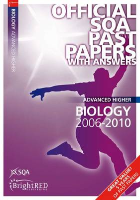Biology Advanced Higher SQA Past Papers 2010 - SQA Past Papers (Paperback)