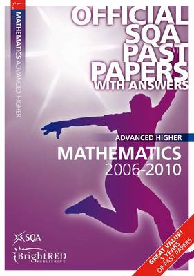 Maths Advanced Higher SQA Past Papers 2010 - SQA Past Papers (Paperback)
