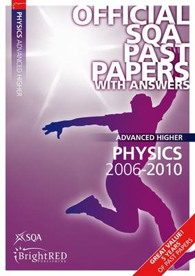 Physics Advanced Higher SQA Past Papers 2010 - SQA Past Papers (Paperback)