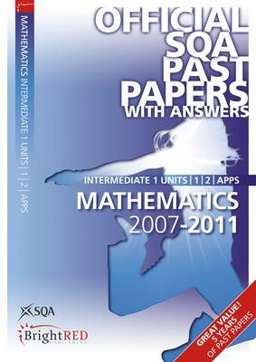Maths Units 1, 2, Applications Intermediate 1 SQA Past Papers 2011 (Paperback)