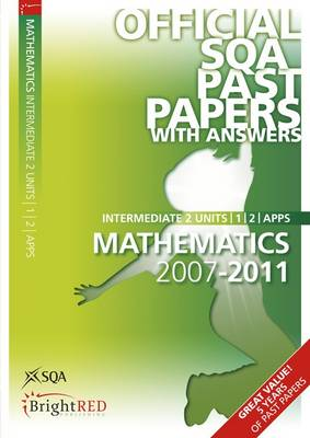 Maths Units 1, 2, Applications Intermediate 2 SQA Past Papers 2011 (Paperback)