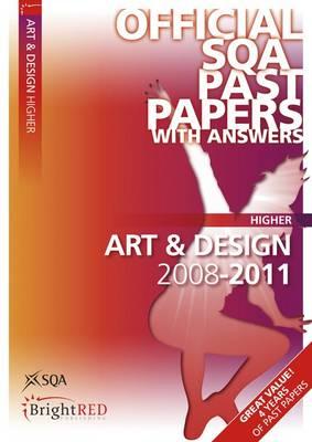 Art & Design Higher SQA Past Papers 2011 (Paperback)