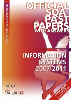 Information Systems Higher SQA Past Papers 2011 (Paperback)