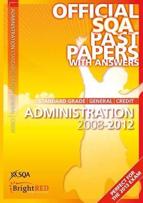 Administration Standard Grade (G/C) SQA Past Papers 2012 (Paperback)