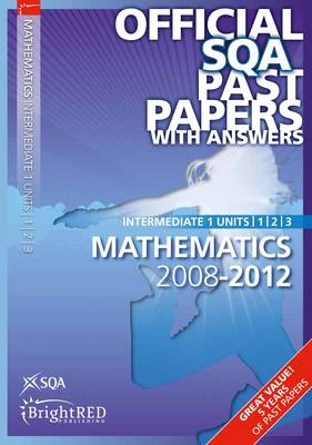 Maths Units 1,2, 3 Intermediate 1 SQA Past Papers 2012 (Paperback)