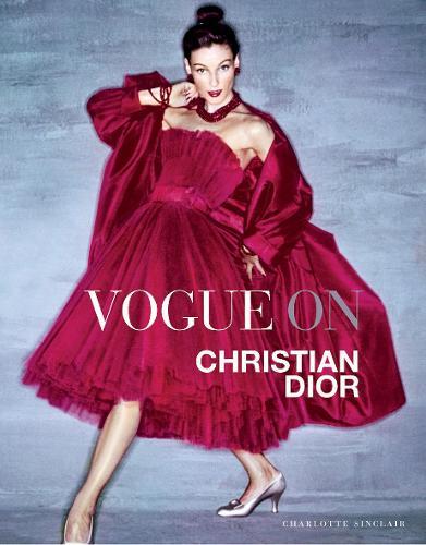 Vogue on: Christian Dior - Vogue on Designers (Hardback)