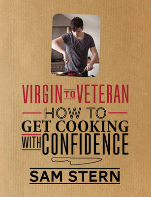 Virgin to Veteran: How To Get Cooking With Confidence (Hardback)