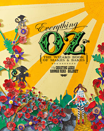 Everything OZ: The Wizard Book of Makes & Bakes (Paperback)