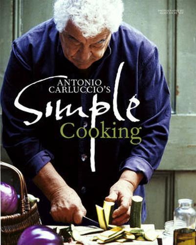 Antonio Carluccio's Simple Cooking (Hardback)