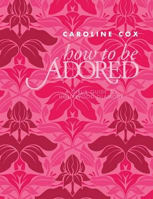 How to be Adored (Hardback)