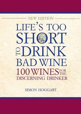 Life's Too Short to Drink Bad Wine (Hardback)