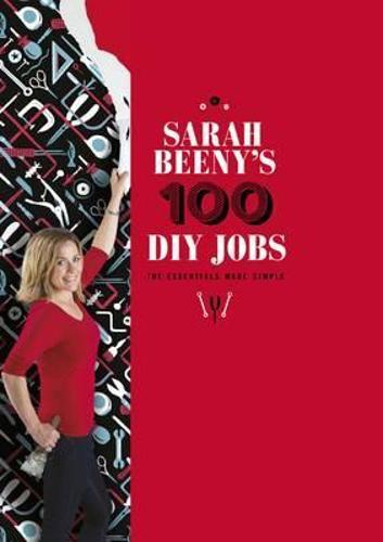 Sarah Beeny's 100 DIY Jobs (Hardback)