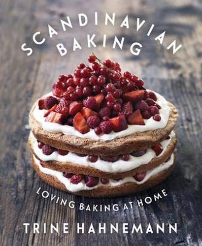 Scandinavian Baking: Loving Baking at Home (Hardback)