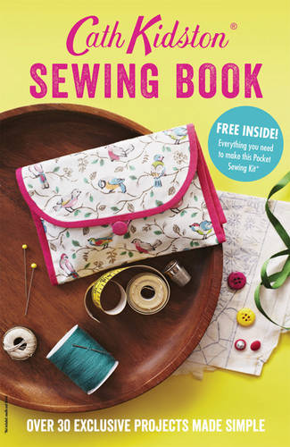 Cath Kidston Sewing Book: Over 30 exclusively designed projects made simple (Paperback)