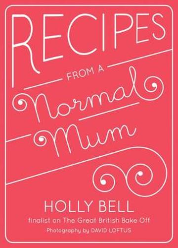 Recipes from a Normal Mum (Hardback)