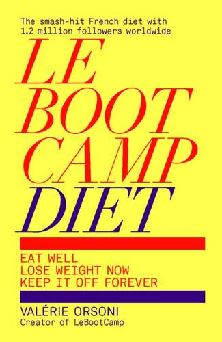 LeBootCamp Diet: Eat Well; Lose Weight Now; Keep it off Forever (Paperback)