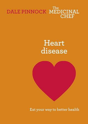 Heart Disease: Eat Your Way to Better Health - The Medicinal Chef (Hardback)