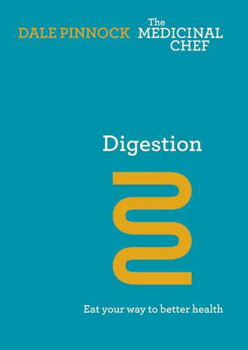 Digestion: Eat Your Way to Better Health: Eat Your Way to Better Health - The Medicinal Chef (Hardback)