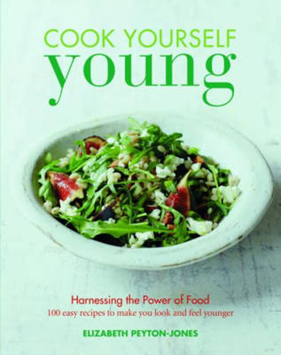 Cook Yourself Young: The Power of Food (Paperback)
