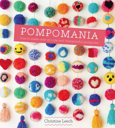 Pompomania: 30 cute and characterful pompoms (Hardback)