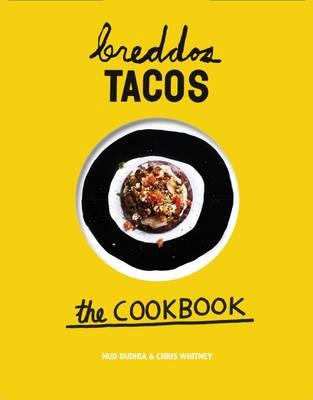 Breddos Tacos: The Cookbook (Hardback)