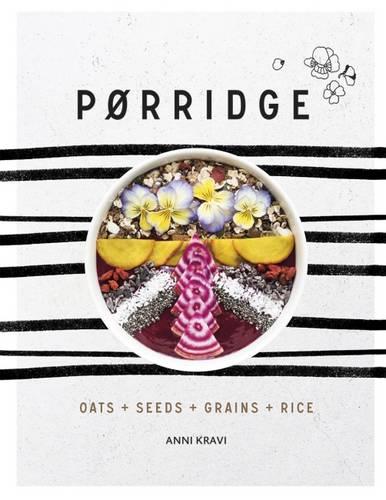 Porridge: Grains + Pulses + Seeds (Hardback)