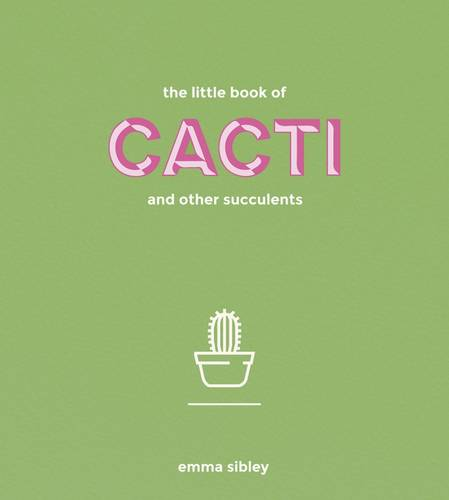 The Little Book of Cacti and Other Succulents (Hardback)