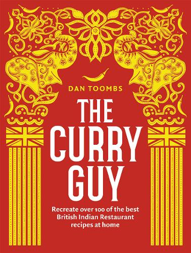 The Curry Guy: Recreate over 100 of the best British Indian Restaurant recipes at home (Hardback)