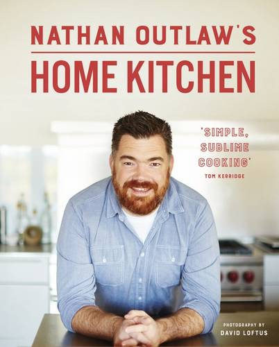 Nathan Outlaw's Home Kitchen: 100 recipes to cook for family and friends (Hardback)