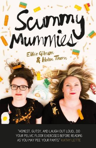 Scummy Mummies: A celebration of parenting failures, hilarious confessions, fish fingers and wine (Paperback)