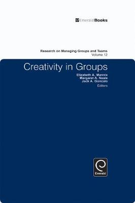 Creativity in Groups - Research on Managing Groups and Teams 12 (Hardback)