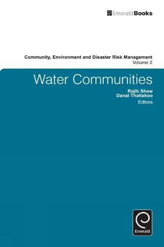 Water Communities - Community, Environment and Disaster Risk Management 2 (Hardback)