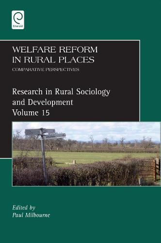 Welfare Reform in Rural Places: Comparative Perspectives - Research in Rural Sociology and Development 15 (Hardback)