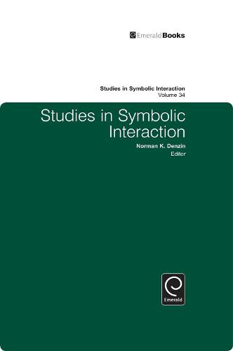 Studies in Symbolic Interaction - Studies in Symbolic Interaction 34 (Hardback)
