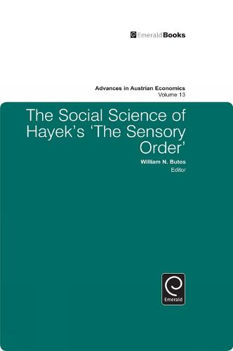 The Social Science of Hayek's The Sensory Order - Advances in Austrian Economics 13 (Hardback)
