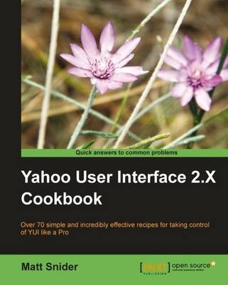 Yahoo! User Interface Library 2.X Cookbook (Paperback)