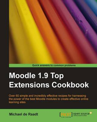 Moodle 1.9 Top Extensions Cookbook (Paperback)