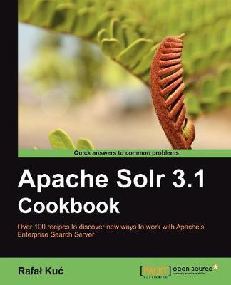 Apache Solr 3.1 Cookbook (Paperback)