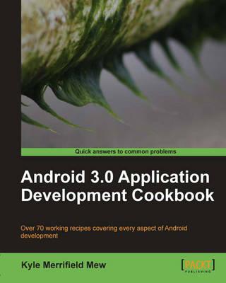 Android 3.0 Application Development Cookbook (Paperback)