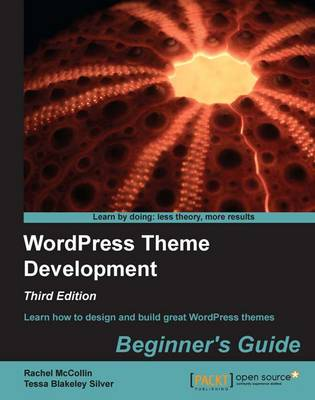 WordPress Theme Development : Beginner's Guide - Third Edition (Paperback)