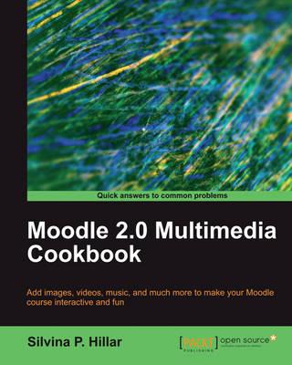 Moodle 2.0 Multimedia Cookbook (Paperback)