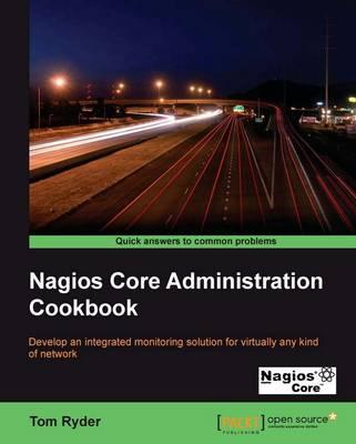 Nagios Core Administrators Cookbook (Paperback)